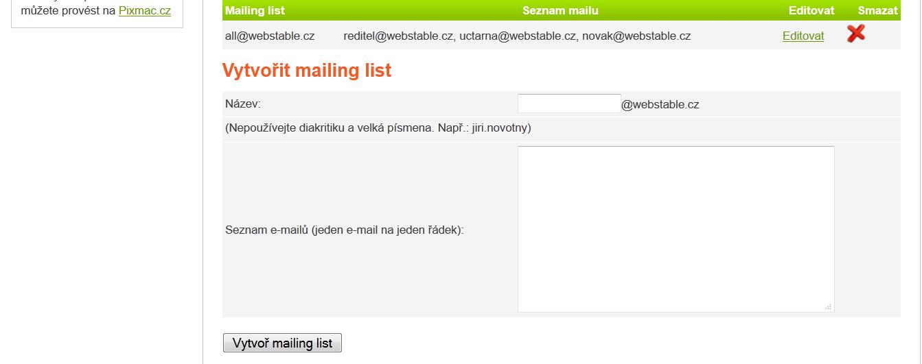 Vyváření mailing listů, jednotlivé emaily se píší na každý řádek.